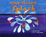 One Giant Splash: A Counting Book About the Ocean (Know Your Numbers)