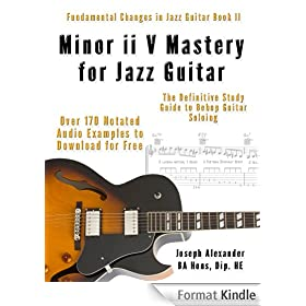 Minor ii V i Mastery for Jazz Guitar with 170 Notated Audio Examples (Fundamental Changes in Jazz Guitar Book 2) (English Edition)