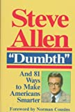 Dumbth and 81 Ways to Make Americans Smarter (0879755393) by Allen, Steve