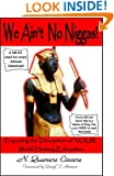 We Ain't No Niggas! Exposing the Deception of YOUR World History Education
