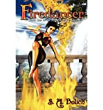 [ { FIREDANCER } ] by Bolich, S A (AUTHOR) Jan-24-2012 [ Paperback ]