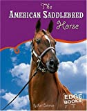 img - for The American Saddlebred Horse (Horses) book / textbook / text book