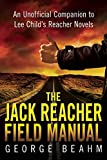 img - for The Jack Reacher Field Manual: An Unofficial Companion to Lee Child s Reacher Novels book / textbook / text book