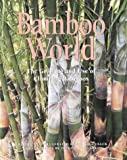Bamboo World - The Growing and Use of Clumping Bamboos