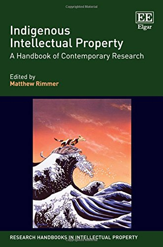 Indigenous Intellectual Property: A Handbook of Contemporary Research (Research Handbooks in Intellectual Property serie