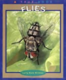 img - for Flies (True Books: Animals) book / textbook / text book