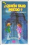 Quien Dijo Miedo? (Spanish Edition)