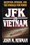 JFK and Vietnam: Deception, Intrigue, and the Struggle for Power