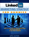 img - for LinkedIn Marketing Strategy for Dummies: How To Put Your Business Prospecting Success On Steroids In Less Than 90 Minutes book / textbook / text book