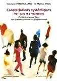 Constellation systémiques Pratiques et perspectives : Prendre sa place dans son système familial ou professionnel