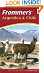 Frommer's Argentina and Chile, 2nd Ed...
