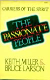 The Passionate People: Carriers of the Spirit (084992832X) by Miller, Keith