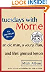 Tuesdays with Morrie: An Old Man, A Y...