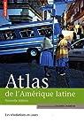 Atlas de l'Amérique latine. Les révolutions en cours