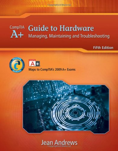 A+ Guide to Hardware: Managing, Maintaining and...