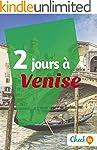 2 jours � Venise: Un guide touristiqu...