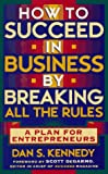 How To Succeed In Business By Breaking All The Rules