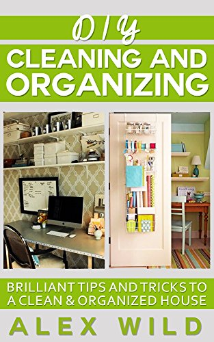 Free Kindle Book : House Cleaning Guide: Brilliant Tips And Tricks To A Clean And Organized House (House Keeping, Speed Cleaning, Cleaning, Green Housecleaning Book 1)