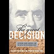 The Great Decision: Jefferson, Adams, Marshall and the Battle for the Supreme Court | [Cliff Sloan, David McKean]