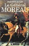Le G�n�ral Moreau par Hulot