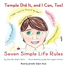 Temple Did It, and I Can, Too!: Seven Simple Life Rules Audiobook by Jennifer Gilpin Yacio Narrated by Jennifer Gilpin Yacio