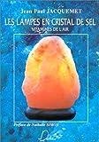 echange, troc Jean-Paul Jacquemet - Les lampes en cristal de sel