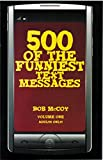 img - for 500 of the Funniest Text Messages book / textbook / text book