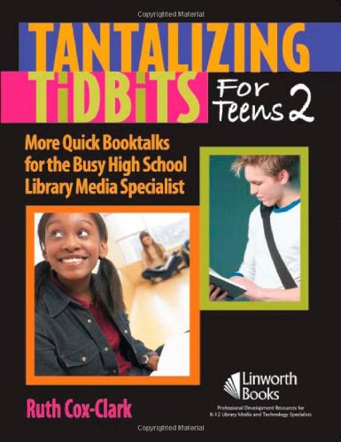 Tantalizing Tidbits for Teens 2: More Quick Booktalks for...