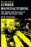 img - for Lumber Manufacturing: The Design and Operation of Sawmills and Planer Mills by Ed M. Williston (1988-01-03) book / textbook / text book