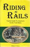 Riding the Rails: Tourist Guide to America's Scenic Train Rides