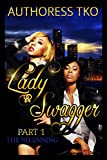 Lady Swagger Pt. 1 & Pt. 2: The Beginning
