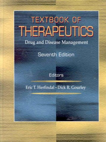 Textbook of Therapeutics: Drug and Disease Management, by Eric Toby Herfindal, Dick R. Gourley, Eric T. Herfindal