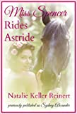 Miss Spencer Rides Astride (Heroines on Horseback Book 1)