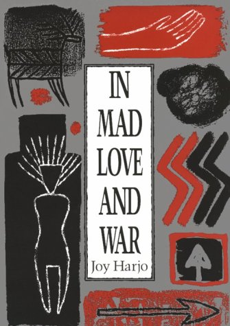 In Mad Love and War (Wesleyan Poetry), JOY HARJO