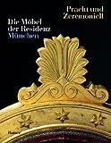 Image de Pracht und Zeremoniell: Die Möbel der Residenz München. Kataloghandbuch zur Ausstellung in der Münchner Residenz 12.9.2002-6.1.2003