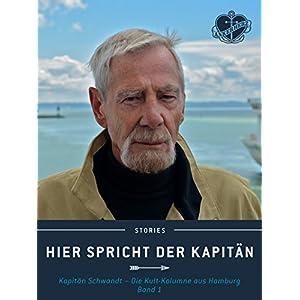 Hier spricht der Kapitän. Band 1: Kapitän Schwandt - Die Kult-Kolumne aus Hamburg. (Anke