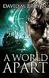 A World Apart (The Elencheran Chronicles Book 2)