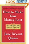 How to Make Your Money Last: The Indi...