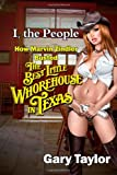 I, the People: How Marvin Zindler Busted the Best Little Whorehouse in Texas (1468186620) by Taylor, Gary