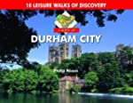 A Boot Up Durham City: 10 Leisure Wal...