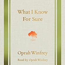 What I Know for Sure Audiobook by Oprah Winfrey Narrated by Oprah Winfrey