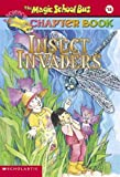 The Magic School Bus Science Chapter Book #11: Insect Invaders (Magic School Bus Science Chapter Books (Paperback) #11) [ THE MAGIC SCHOOL BUS SCIENCE CHAPTER BOOK #11: INSECT INVADERS (MAGIC SCHOOL BUS SCIENCE CHAPTER BOOKS (PAPERBACK) #11) BY Capeci, Anne ( Author ) Aug-01-2002