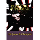 Platonic Superman ~ Dr. James B. Clark phd