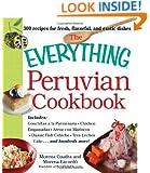 The Everything Peruvian Cookbook: Includes Conchitas a la Parmesana, Chicken Empanadas, Arroz con Mariscos, Classic Fish Cebiche, Tres Leches Cake and hundreds more!