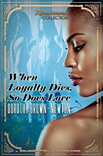 Book Cover: When Loyalty Dies, So Does Love: Renaissance Collection
