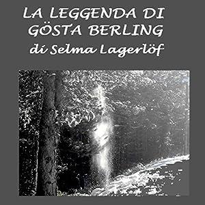 La leggenda di Gosta Berling [The Legend of Gosta Berling] Audiobook