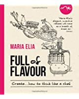 Create with Flavour: 120 Versatile Recipes for the Imaginative Cook