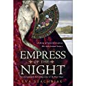 Empress of the Night: A Novel of Catherine the Great (       UNABRIDGED) by Eva Stachniak Narrated by Beata Pozniak