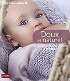Doux et naturel : 50 modèles à tricoter