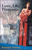 Love, Like Pronouns